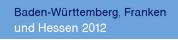 Baden-Württemberg, Franken|und Hessen 2012